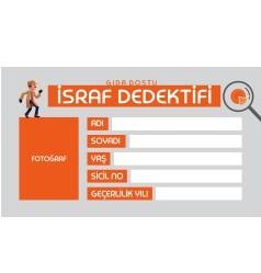 İSRAF DEDEKTİFİ KİMLİK KARTI